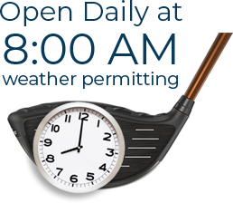 Open Daily at 8:00 AM